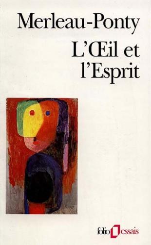 L'oeil et l'esprit -  Merleau Ponty